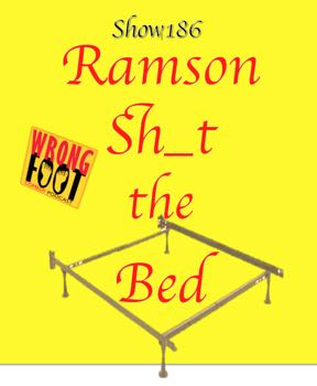 EP186--Ramsom Sh_t the Bed