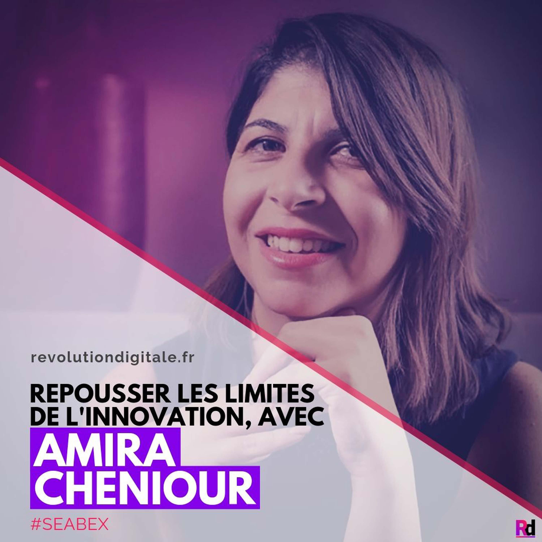 Repousser les limites de l'innovation, avec Amira Cheniour (Seabex)
