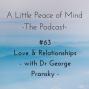 Artwork for Episode 63: Love & Relationships with Dr George Pransky