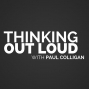 Artwork for The Smart Way To Think About And Use New Networks Like Blab And Snapchat - Thinking Out Loud With Paul Colligan Episode #5