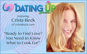 Crista Beck: Ready to Find Love? You Need to Know What to Look For