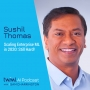Artwork for Scaling Enterprise ML in 2020: Still Hard! with Sushil Thomas - #429