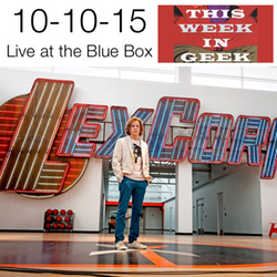 This Week in Geek 10-10-15 Live at the Blue Box