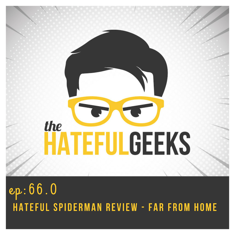 THG 66.0 -Hateful Spiderman Review- Far From Good show art