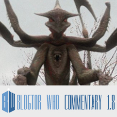 Doctor Who 1.8 - Blogtor Who Commentary