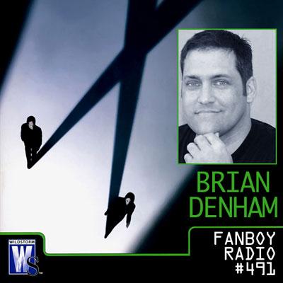 Fanboy Radio #491 - Brian Denham In Studio LIVE