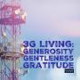 Artwork for 007 3G Living: Generosity, Gentleness, Gratitude