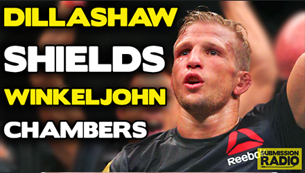 Submission Radio #60 TJ Dillashaw, Jake Shields, Alex Chambers, Coach Wink + UFC 190 & WSOF 22