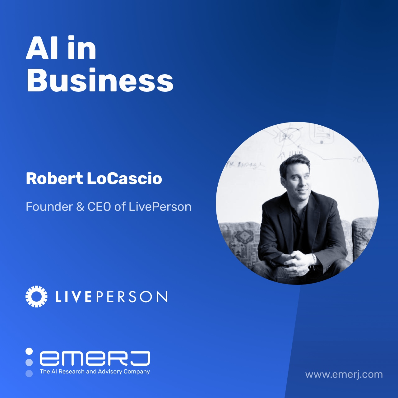 AI and the Evolution and Automation of Live Chat - with LivePerson CEO Robert LoCascio