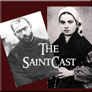 SaintCast Episode #7, St. Bernadette Soubirous, visions of the Blessed Virgin, La Salette, Brother Paschal of Kolbe Shrine