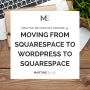 Artwork for Episode 34 Moving From Squarespace to Wordpress to Squarespace