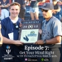 Artwork for Episode 7: Get Your Mind Right w/ Ralph Grajeda, Baseball Coach