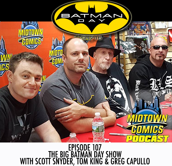 Midtown Comics Episode 107 The Big Batman Day Show with Scott Snyder, Tom King and Greg Capullo