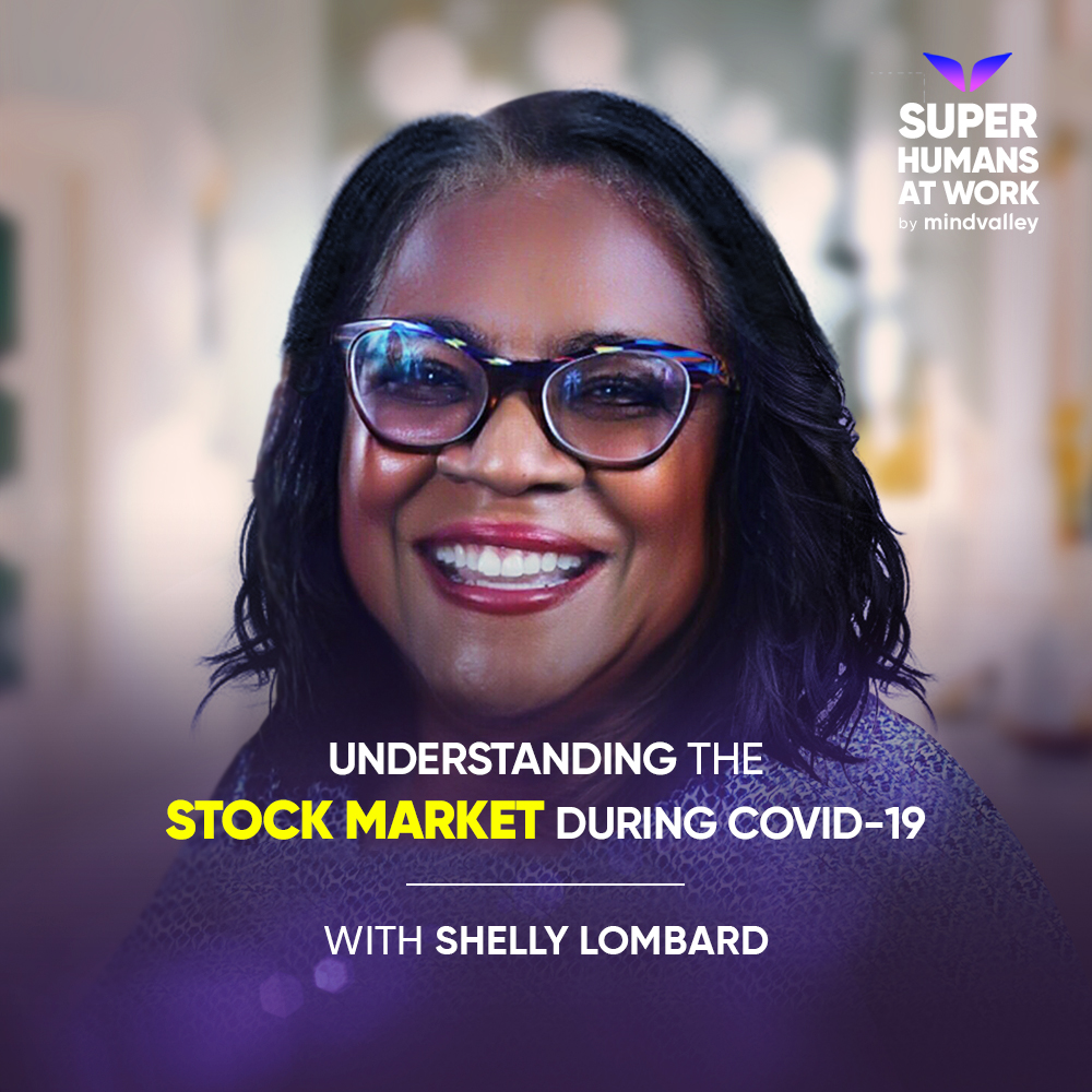 Understanding the Stock Market during Covid-19 - Shelly Lombard