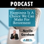 Artwork for Episode #97: Happiness Is A Choice We Can Make For Retirement