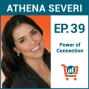 Artwork for Power of Connection with Athena Severi, Ep #39