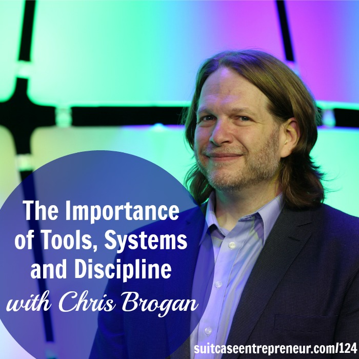 [TSE 124] The Importance of Tools, Systems and Discipline with Chris Brogan