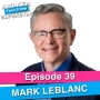 Artwork for 39 Mark LeBlanc – Simple Activities & Behaviors to Grow Your Business DAILY
