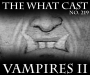 Artwork for The What Cast #219 - Vampires II