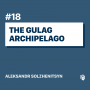Artwork for 18: The Gulag Archipelago
