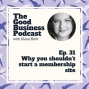 Artwork for Why you shouldn't start a membership site | GB31