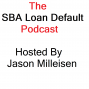 Artwork for Jason Milleisen: SBA Default and Forgiveness Expert