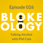 Artwork for Episode 026: Talking Alcohol with Phil Cain