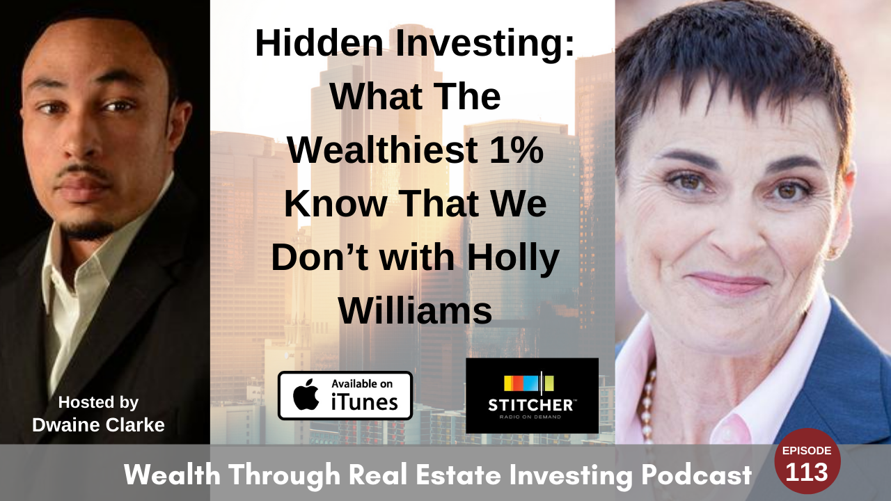 Episode 113 - Hidden Investing: What The Wealthiest 1% Know That We Don't with Holly Williams