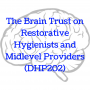 Artwork for The Brain Trust on Restorative Hygienists and Midlevel Providers (DHP202)