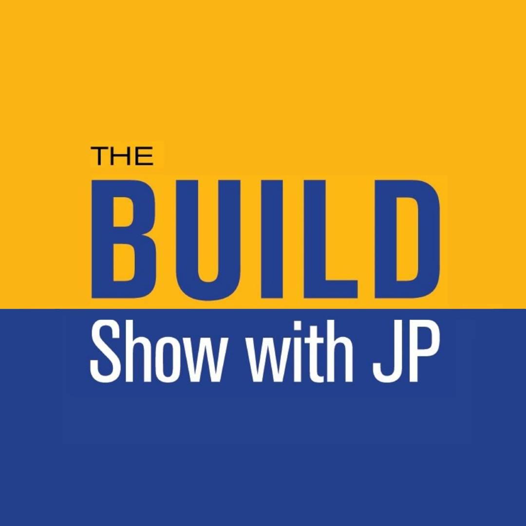 #24. The BUILD Show with JP - John Peitzman Ft Ush Dhanak show art