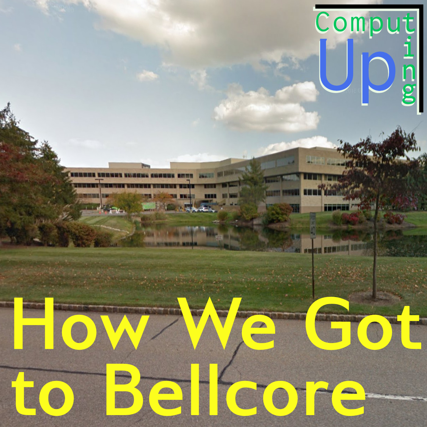 Artwork for How We Got to Bellcore - Computing Up First Conversation