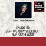 Artwork for Jen Greyson – Start-ups Always Look Great, Plan for the Worst