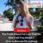 Artwork for The Truth About Fat Loss That No One Told You About / How to Remain Disciplined