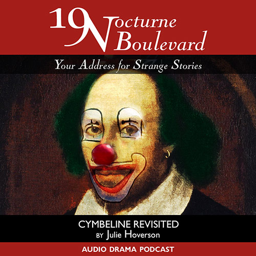 "19 Nocturne Boulevard - ""Cymbeline gets the Reboot"""