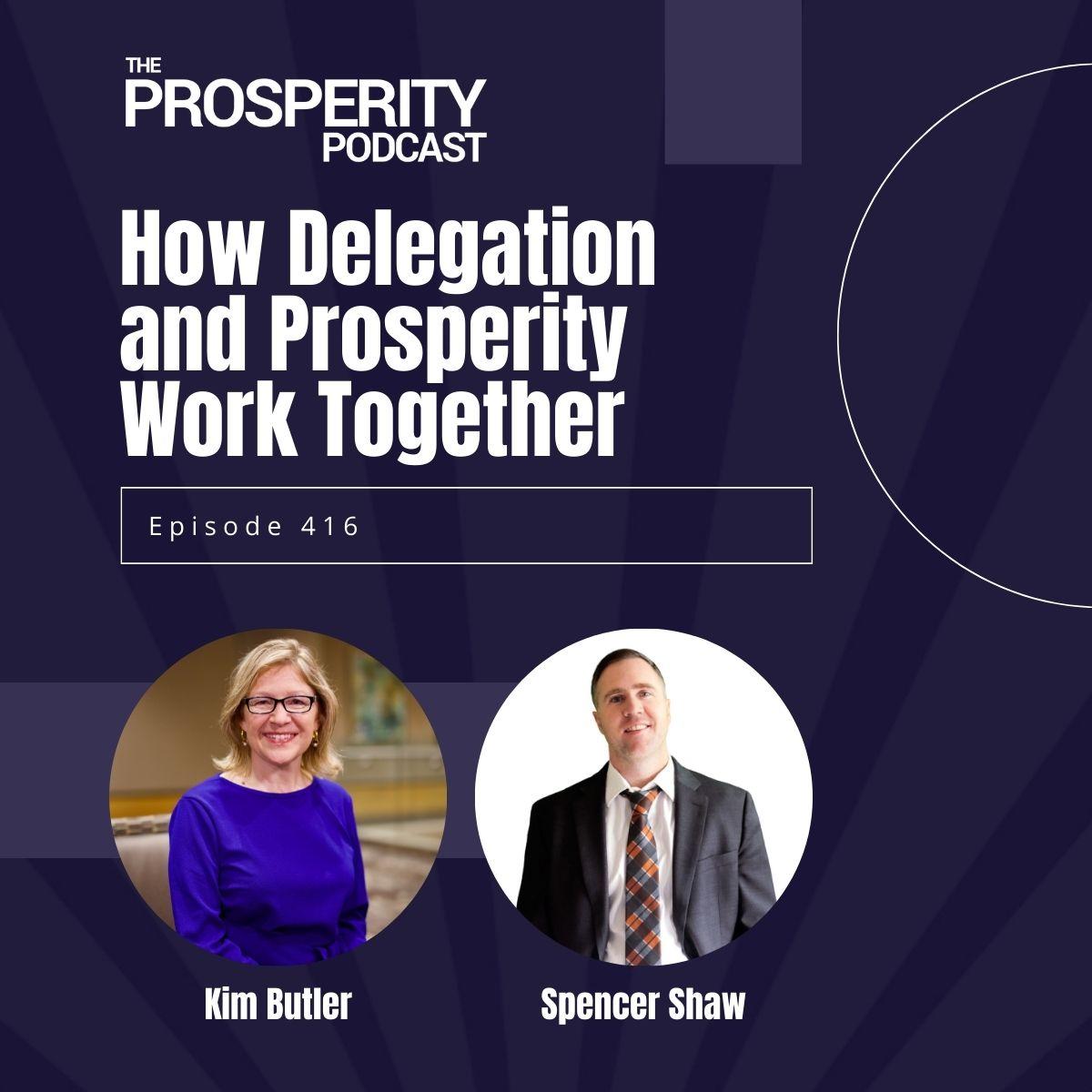 How Delegation and Prosperity Work Together