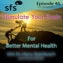 Artwork for Ep. 46- Stimulate Your Brain for Better Mental Health