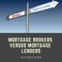 Artwork for FVF #15: Mortgage Brokers vs Mortgage Lenders