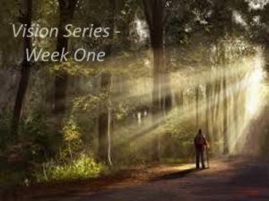 Vision Series - Week One