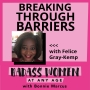 Artwork for 080: Breaking Through Barriers with Felice Gray-Kemp
