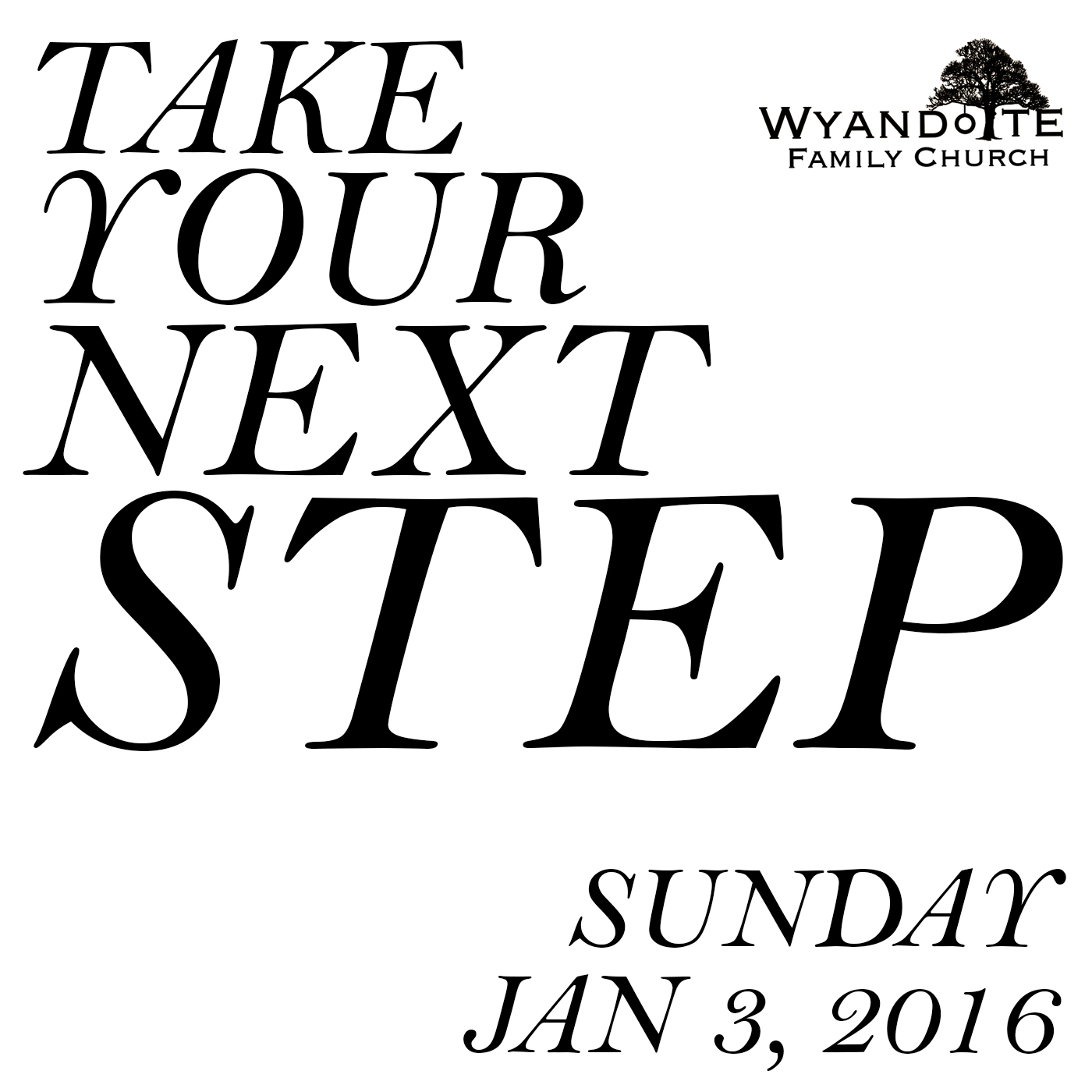 "Take Your Next Step: ""Taking the next step in praying, giving, and serving."""