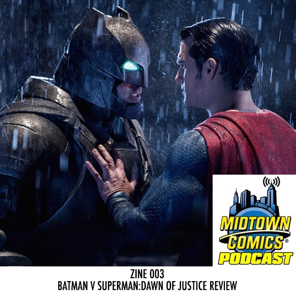Midtown Comics ZINE 003 Batman V Superman Dawn of Justice Review