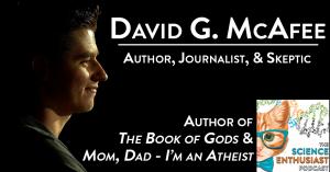 tSE 017 - David G. McAfee - Author, Journalist, Skeptic