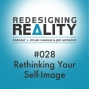 Artwork for Redesigning Reality #028 - Rethinking Your Self-Image
