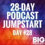 Artwork for Day 28 - How Podcasts Go Big