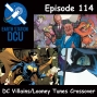 Artwork for The Earth Station DCU Episode 114 – DC Villains/Looney Tunes Crossover
