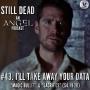 Artwork for Still Dead #43. I'll Take Away Your Data (S4.19-20)