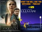 "#125 - ""Arrival"" and ""La La Land"" (2016)"