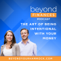 Artwork for Ep 002: The Art of Being Intentional with Your Money