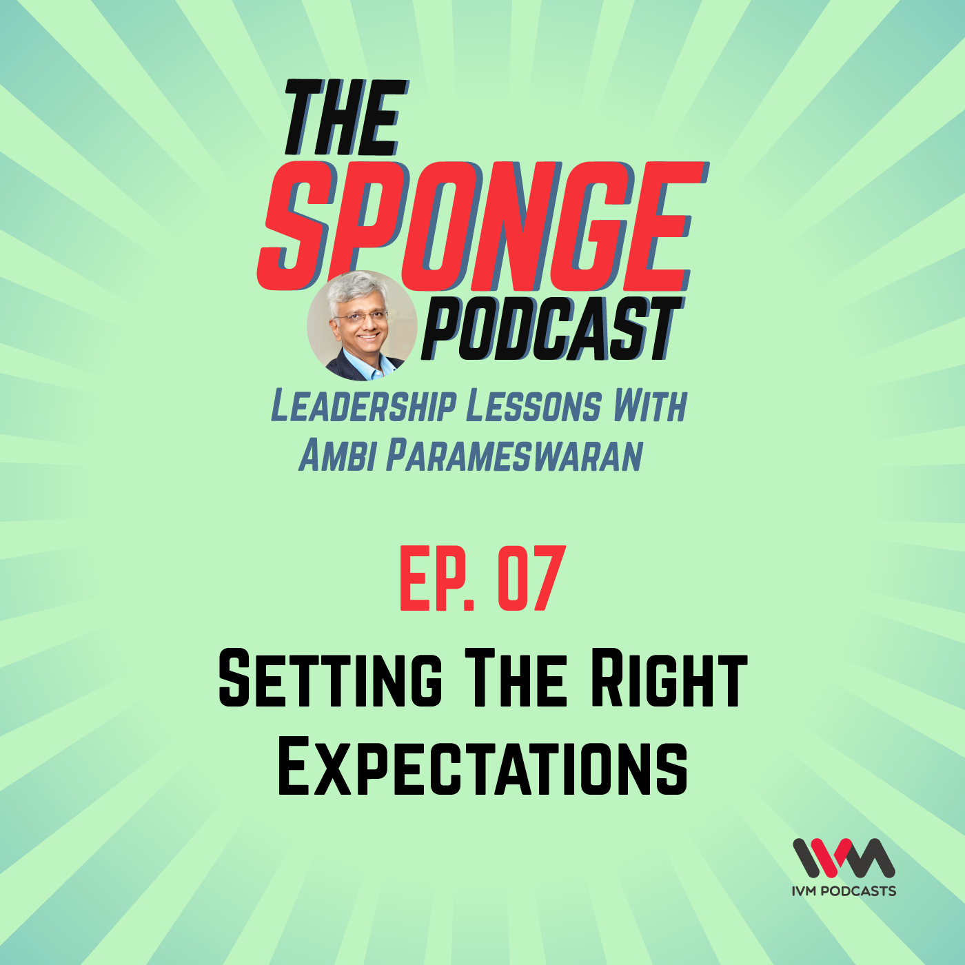 Ep. 07: Setting The Right Expectations