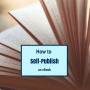 Artwork for How to Self-Publish an eBook